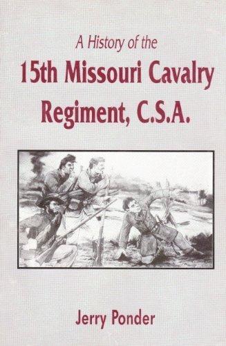 9780962392221: A history of the 15th Missouri Cavalry Regiment, CSA: 1862-1865