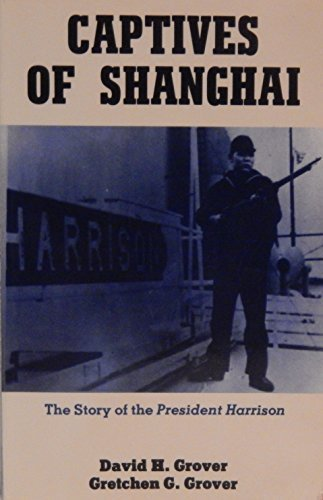 Captives of Shanghai The Story of the President Harrison