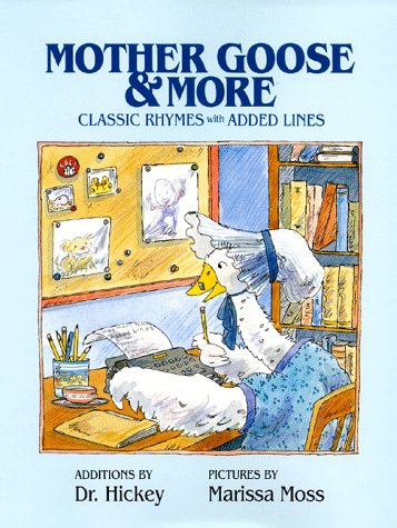 Mother Goose and More: Classic Rhymes With Added Lines: Hickey, Dr.