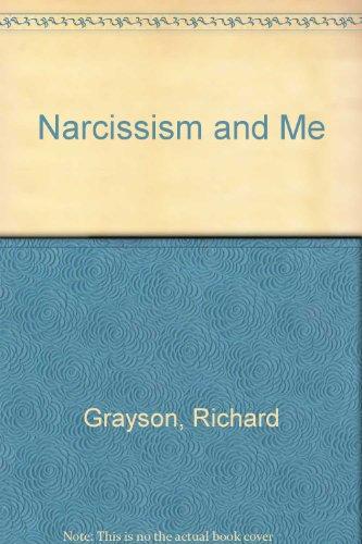Narcissism and Me Grayson, Richard