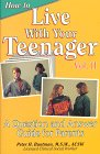 How to Live With Your Teenager II: A Question & Answer Guide for Parents: Peter Buntman