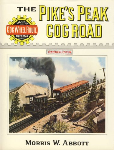 The Pike's Peak Cog Road Centennial Edition