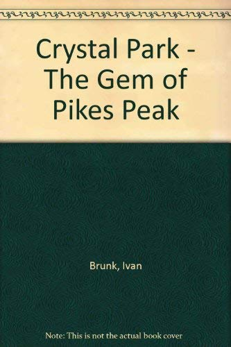 9780962400834: Crystal Park - The Gem of Pikes Peak
