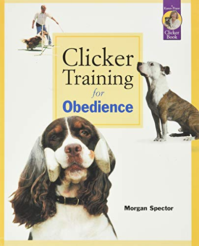 9780962401787: Clicker Training for Obedience: Shaping Top Performance-Positively
