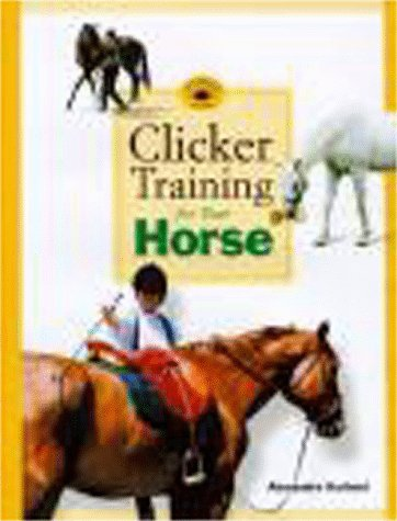 9780962401794: Clicker Training for Your Horse