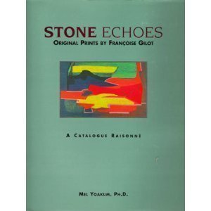 9780962402173: Stone Echoes: Original Prints by Francoise Gilot : A Catalogue Raisonne