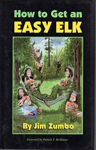 How to Get an Easy Elk (0962402567) by Jim Zumbo