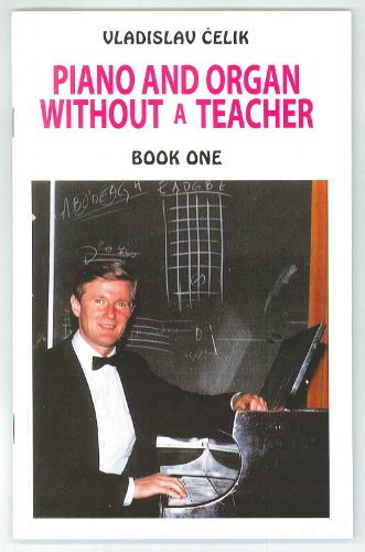 9780962406232: Piano and Organ Without a Teacher: Book One