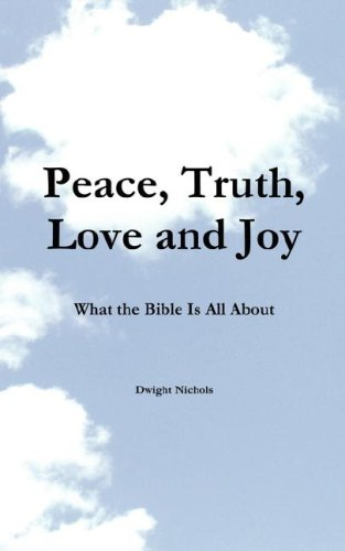 Peace, Truth, Love, and Joy: Nichols, Dwight O.