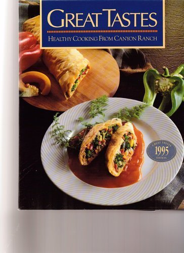 Great Tastes: Healthy Cooking from Canyon Ranch