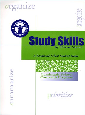 Study Skills, A Landmark School Student Guide: Vener, Diane