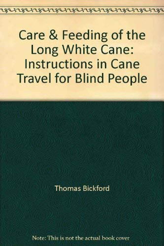 9780962412271: Care & Feeding of the Long White Cane: Instructions in Cane Travel for Blind People