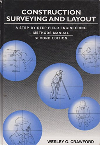 9780962412431: Construction surveying and layout: A step-by-step field engineering methods manual