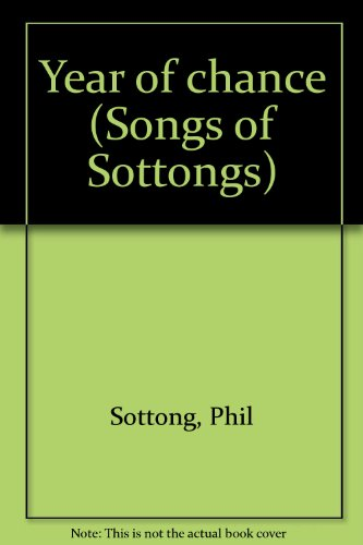 Year of chance (Songs of Sottongs): Sottong, Phil