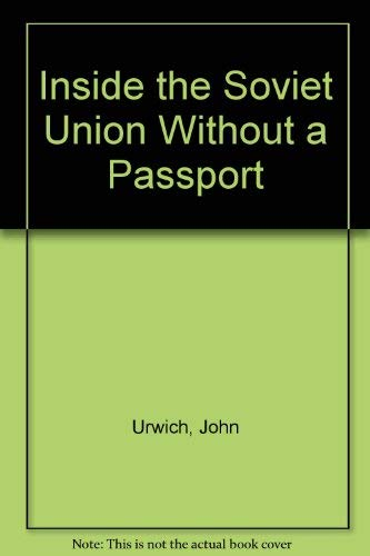 9780962414404: Inside the Soviet Union Without a Passport