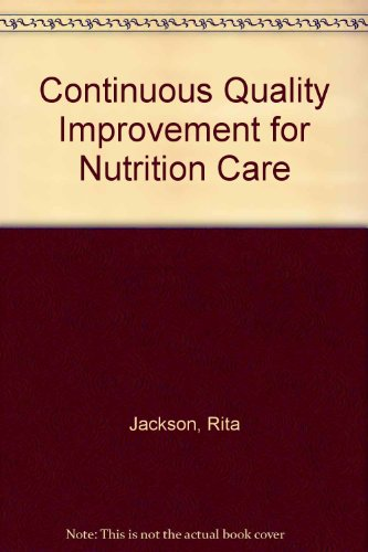 9780962415029: Continuous Quality Improvement for Nutrition Care