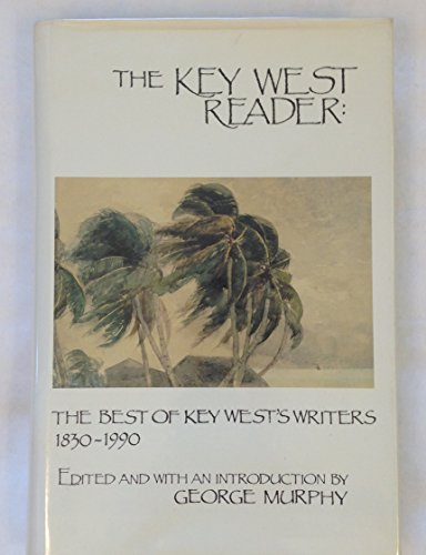 9780962418402: The Key West Reader: The Best of Key Wests Writers 1830-1990