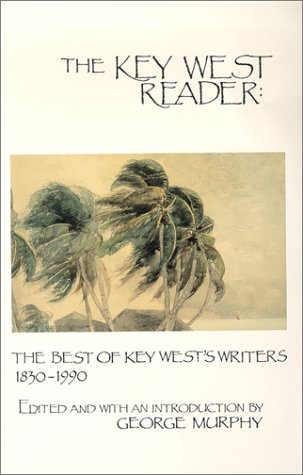 9780962418419: The Key West Reader: The Best of the Key Wests Writers 1830-1990