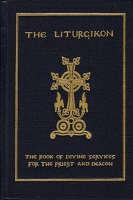 Liturgikon: The Book of Divine Services for: Antiochian Orthodox Christian