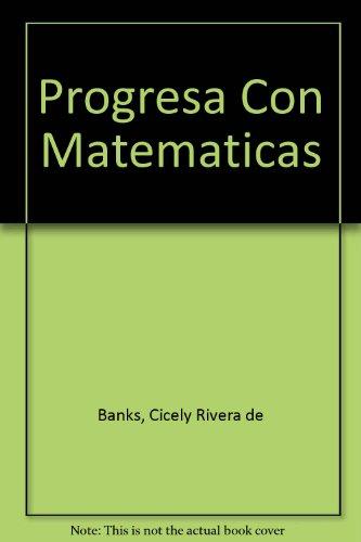 Progresa Con Matematicas: Cicely Rivera de Banks, Noemi Alvarado