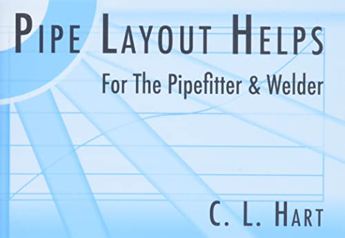 9780962419744: Pipe Layout Helps: For the Pipefitter and Welder