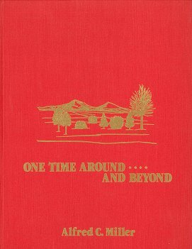 One Time Around Beyond: Miller, Alfred C.