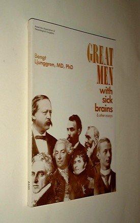 Great men with sick brains and other essays.: LJUNGGREN, Bengt: