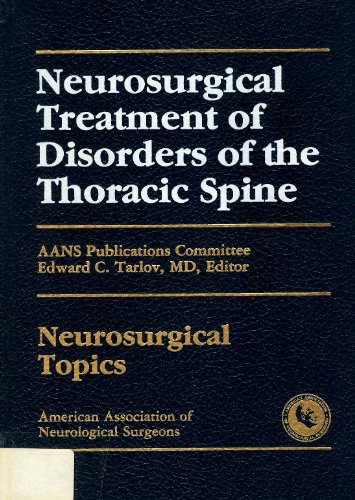 9780962424656: Neurosurgical Treatment of Disorders of the Thoracic Spine (Neurosurgical Topics Ser)