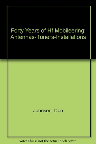 9780962426704: Forty Years of Hf Mobileering: Antennas-Tuners-Installations
