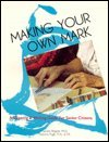 Making Your Own Mark: A Drawing and: Ringold, Francine, Rugh,