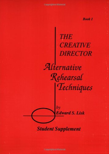 9780962430817: The Creative Director: Alternative Rehearsal Techniques - Student Supplement, Book 1