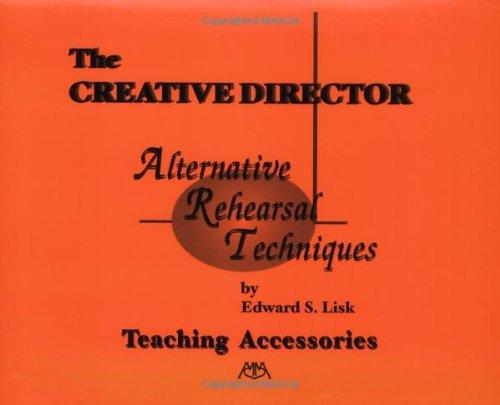 9780962430831: The Creative Director: Alternative Rehearsal Techniques - Teaching Accessories
