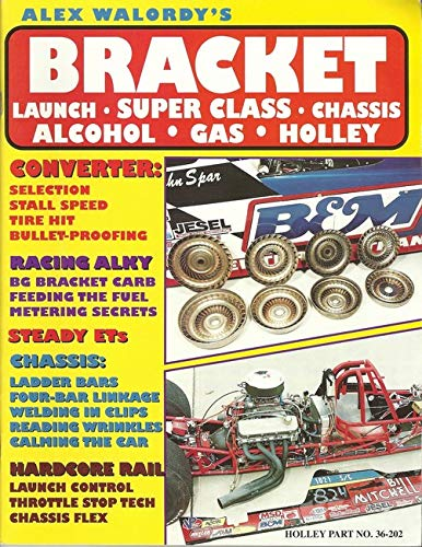 Alex Walordy's Bracket - Super Class -Launch -Chassis - Alcohol - Gas - Holley: Walordy, Alex