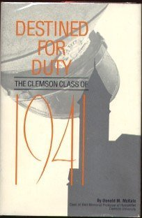 9780962432811: Destined for duty: The Clemson class of 1941