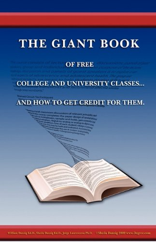 THE GIANT BOOK OF FREE COLLEGE AND UNIVERSITY CLASSES. AND HOW TO GET CREDIT FOR THEM.: Danzig, ...