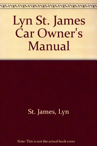 Lyn St. James Car Owner's Manual: St. James, Lyn