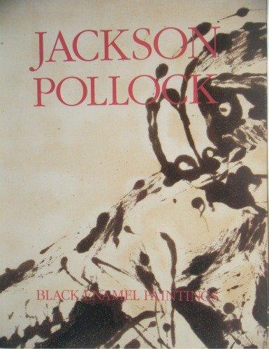 Jackson Pollock: Black Enamel Paintings : April-May 1990: Pollock, Jackson
