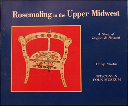 9780962436901: Rosemaling in the Upper Midwest: A Story of Region & Revival