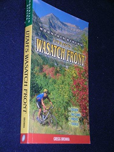 Mountain Biking Utah's Wasatch Front: Bromka, Gregg