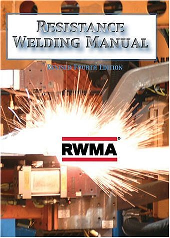 9780962438202: Resistance Welding Manual, Revised 4th Edition