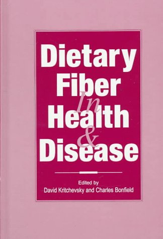 Dietary Fiber in Health & Disease Kritevsky, David; Kritchevsky, David and Bonfield, Charles