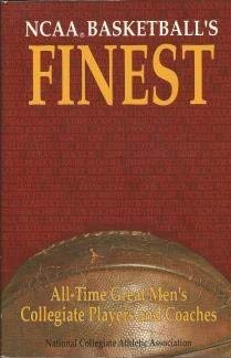 9780962443695: Ncaa Basketball's Finest: All Time Great Men's Collegiate Players and Coaches