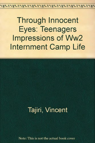 9780962445019: Through Innocent Eyes: Teenagers Impressions of Ww2 Internment Camp Life