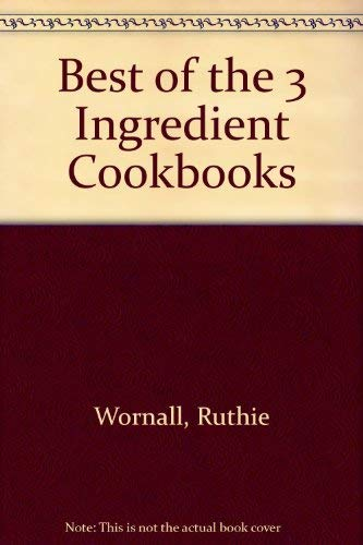 Best of the 3 Ingredient Cookbooks: Wornall, Ruthie