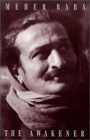 Meher Baba, the Awakener