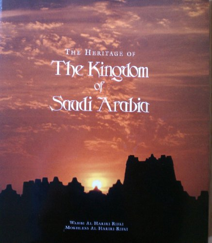9780962448300: The Heritage of the Kingdom of Saudi Arabia