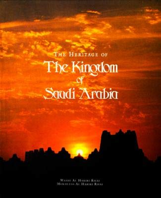 The Heritage of the Kingdom of Saudi: Mokhless Al-Hariri-Rifai; Wahbi