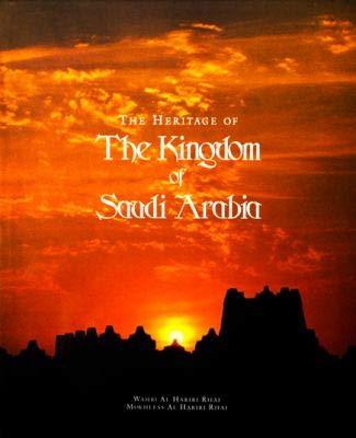 9780962448300: The Heritage of the Kingdom of Saudi Arabia