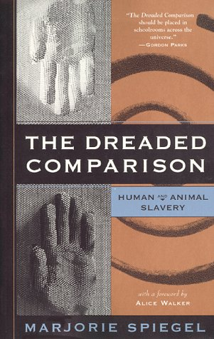 9780962449338: The Dreaded Comparison: Human and Animal Slavery
