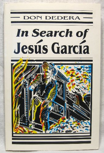 In Search of Jesus Garcia (0962449903) by Don Dedera